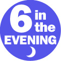 Six in the Evening
